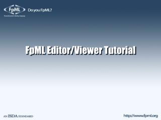 FpML Editor/Viewer Tutorial