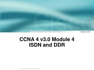 CCNA 4 v3.0 Module 4 ISDN and DDR