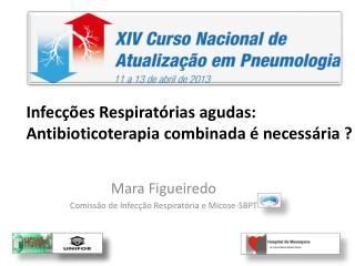 Mara Figueiredo Comiss�o de Infec��o Respirat�ria e Micose-SBPT