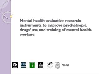 Mental health evaluative research: instruments to improve psychotropic drugs  use and training of mental health workers