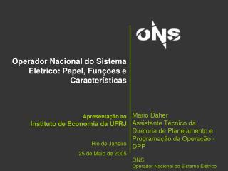 Operador Nacional do Sistema Elétrico: Papel, Funções e Características Apresentação ao