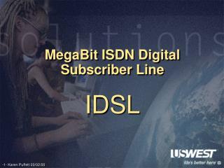 MegaBit ISDN Digital Subscriber Line  IDSL