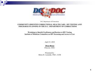 D.C. Department of Corrections COMMUNITY-ORIENTED CORRECTIONAL HEALTH CARE:  HIV TESTING AND