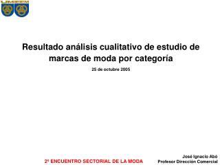 Resultado análisis cualitativo de estudio de marcas de moda por categoría 25 de octubre 2005