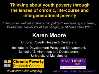 Karen Moore Chronic Poverty Research Centre  and
