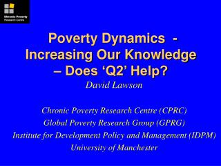 Poverty Dynamics  - Increasing Our Knowledge � Does �Q2� Help?