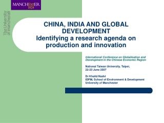 CHINA, INDIA AND GLOBAL DEVELOPMENT Identifying a research agenda on production and innovation