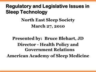 Regulatory and Legislative Issues in Sleep Technology