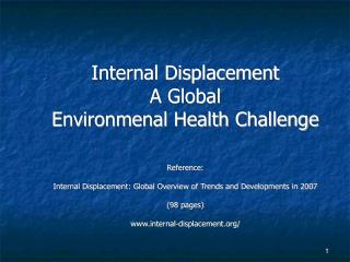 Internal Displacement A Global  Environmenal Health Challenge Reference: