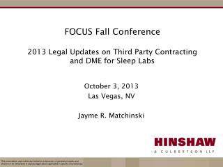 FOCUS Fall Conference 2013 Legal Updates on Third Party Contracting and DME for Sleep Labs