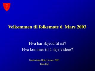 Velkommen til folkemøte 6. Mars 2003