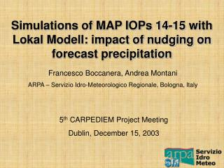 Simulations of MAP IOPs 14-15 with Lokal Modell: impact of nudging on forecast precipitation