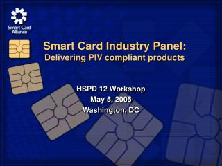 Smart Card Industry Panel: Delivering PIV compliant products