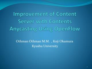 Improvement of Content Server with Contents Anycasting Using OpenFlow