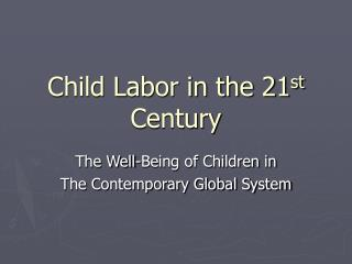 Child Labor in the 21st Century