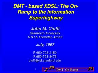 DMT - based XDSL: The On-Ramp to the Information Superhighway