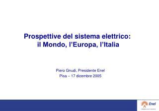 Prospettive del sistema elettrico:  il Mondo, l'Europa, l'Italia