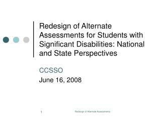 Redesign of Alternate Assessments for Students with Significant Disabilities: National and State Perspectives