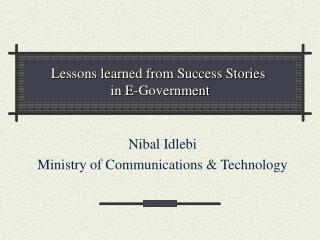 Lessons learned from Success Stories  in E-Government