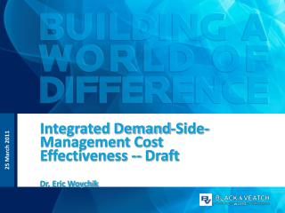 Integrated Demand-Side-Management Cost Effectiveness -- Draft Dr. Eric Woychik