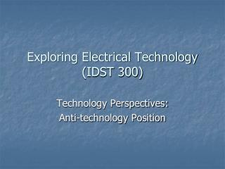 Exploring Electrical Technology (IDST 300)