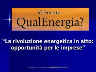 """""""La rivoluzione energetica in atto: opportunità per le imprese"""""""
