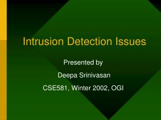Intrusion Detection Issues