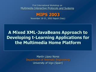 Martín López Nores Department of Telematic Engineering University of Vigo (Spain)
