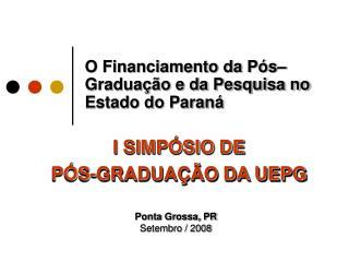 O Financiamento da P�s�Gradua��o e da Pesquisa no Estado do Paran�
