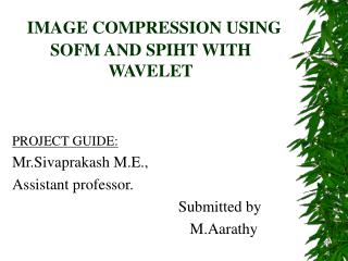 IMAGE COMPRESSION USING SOFM AND SPIHT WITH WAVELET