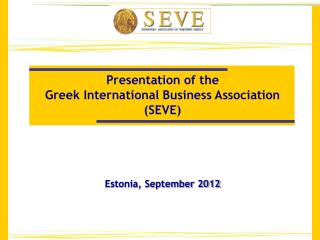 Presentation of the  Greek International Business Association (SEVE)