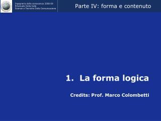 1.  La forma logica Credits: Prof. Marco Colombetti