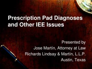 Prescription Pad Diagnoses and Other IEE Issues