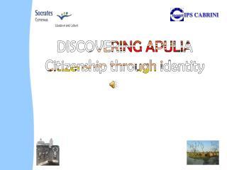 DISCOVERING APULIA Citizenship through identity