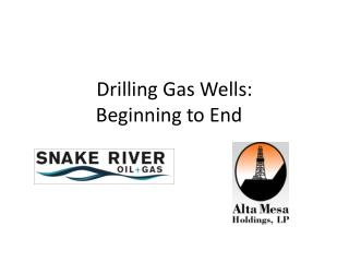 Drilling Gas Wells:  Beginning to End