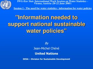 """Information needed to support national sustainable water policies"""
