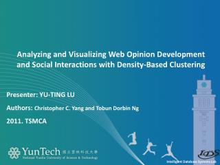 Presenter : Yu-Ting LU Authors:  Christopher C. Yang and  Tobun Dorbin  Ng 2011. TSMCA