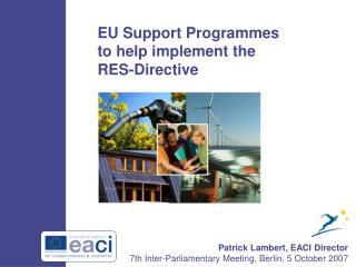 Patrick Lambert, EACI Director 7th Inter-Parliamentary Meeting, Berlin, 5 October 2007