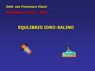 Dott. ssa Francesca Viazzi Nefrologia IV anno � 2005
