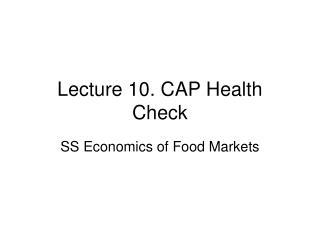 Lecture 10. CAP Health Check