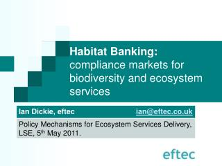 Habitat Banking:  compliance markets for biodiversity and ecosystem services
