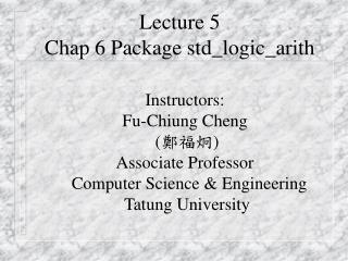 Lecture 5  Chap 6 Package std_logic_arith
