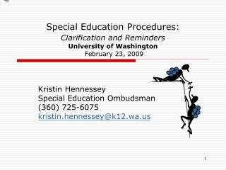 Kristin Hennessey Special Education Ombudsman (360) 725-6075 kristin.hennessey@k12.wa