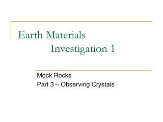 Earth Materials Investigation 1