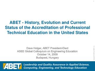 Dave Holger, ABET  President-Elect ASEE Global Colloquium on Engineering Education