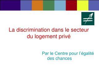 La discrimination dans le secteur du logement privé