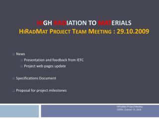 Hi gh  Rad iation to  Mat erials  HiRadMat  Project Team Meeting  : 29.10.2009