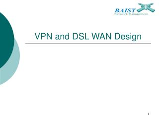 VPN and DSL WAN Design