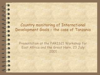 Country monitoring of International Development Goals - the case of Tanzania