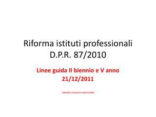 Riforma istituti professionali  D.P.R. 87/2010